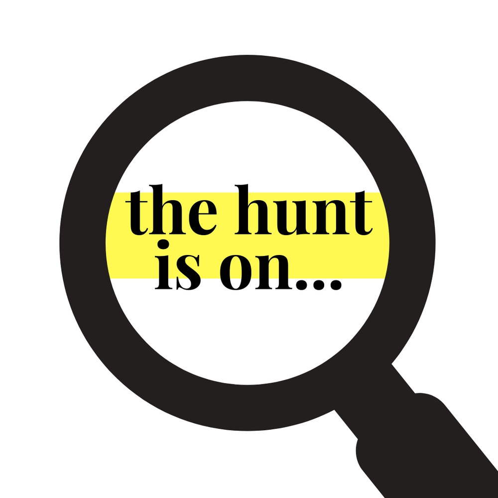 the hunt is on